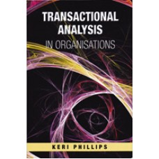 TRANSACTIONAL ANALYSIS IN ORGANISATIONS